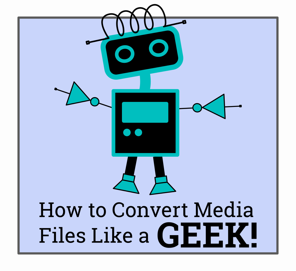 Cartoon: Convert media files like a GEEK ][Imgur